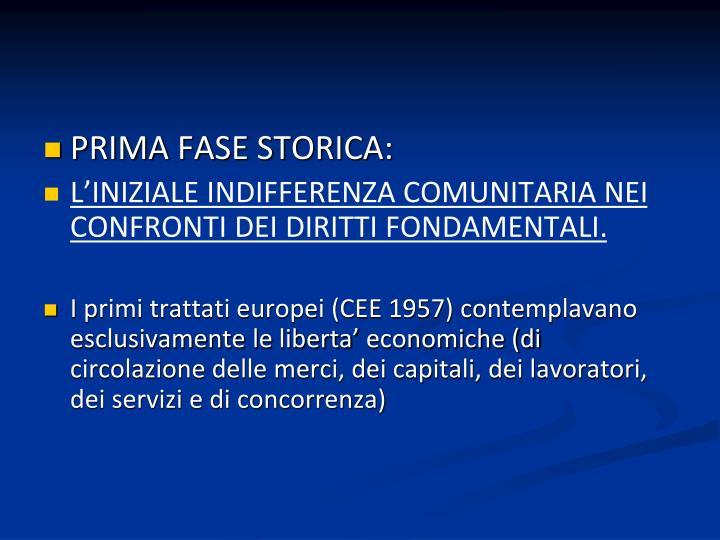 PRIMA FASE STORICA: