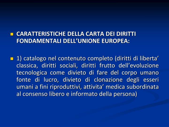 CARATTERISTICHE DELLA CARTA DEI DIRITTI FONDAMENTALI DELL'UNIONE EUROPEA: