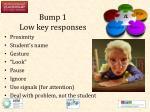 bump 1 low key responses