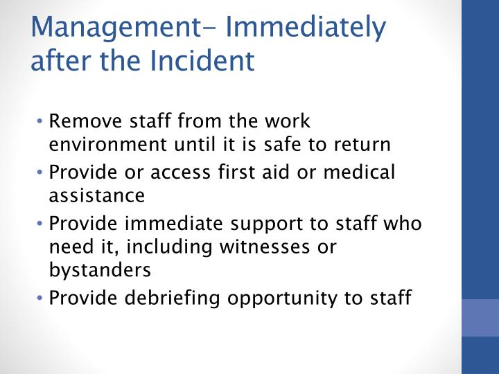 Management- Immediately after the Incident