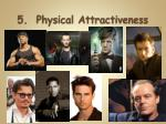5 physical attractiveness