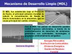 mecanismo de desarrollo limpio mdl