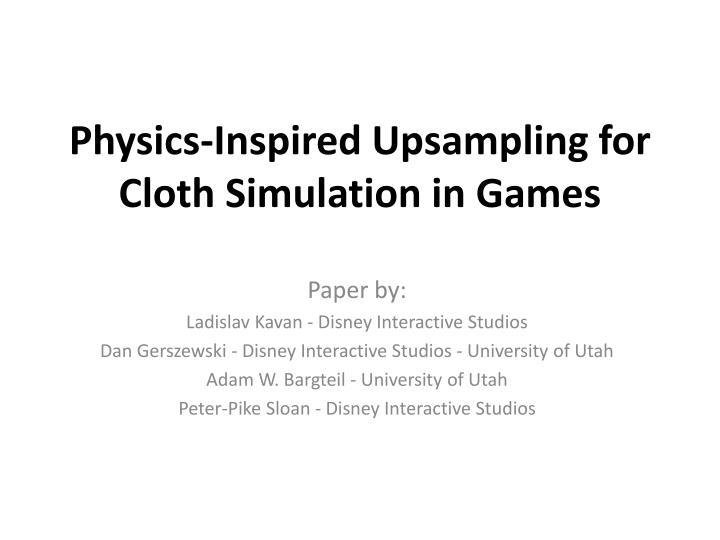 physics inspired upsampling for cloth simulation in games n.