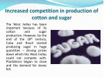 increased competition in production of cotton and sugar
