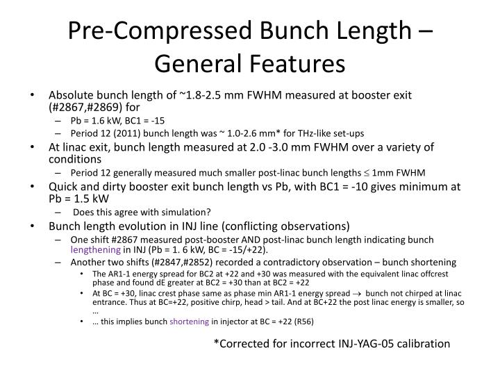 Pre-Compressed Bunch Length – General Features