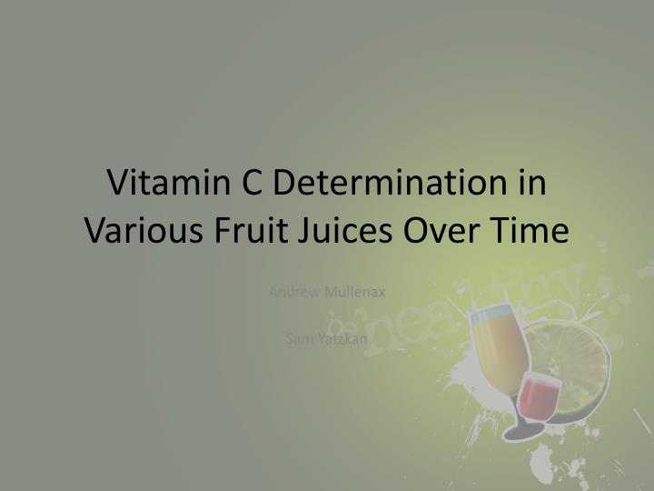 vitamin c determination in various fruit juices over time n.