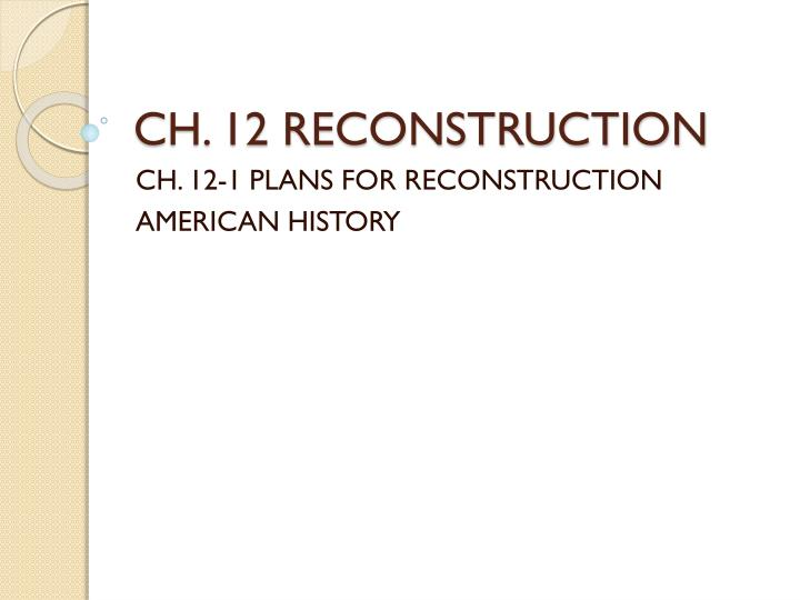 ch 12 reconstruction n.