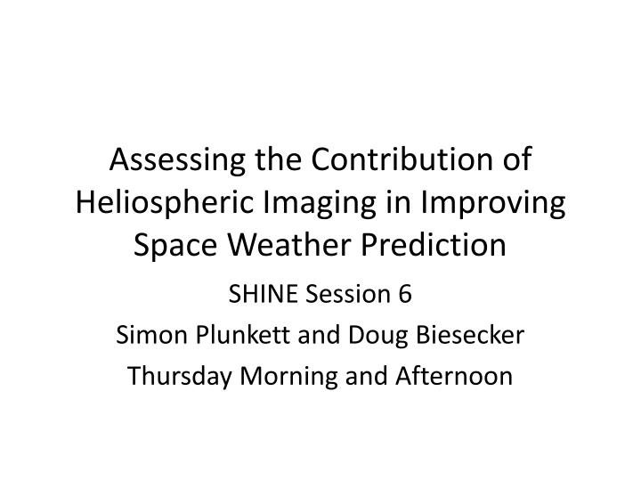 assessing the contribution of heliospheric imaging in improving space weather prediction n.