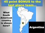 45 point bonus to the last place team