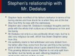 stephen s relationship with mr dedalus