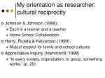 my orientation as researcher cultural reciprocity