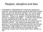 respect discipline and fees