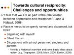 towards cultural reciprocity challenges and opportunities1