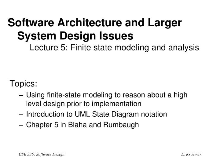 software architecture and larger system design issues lecture 5 finite state modeling and analysis n.