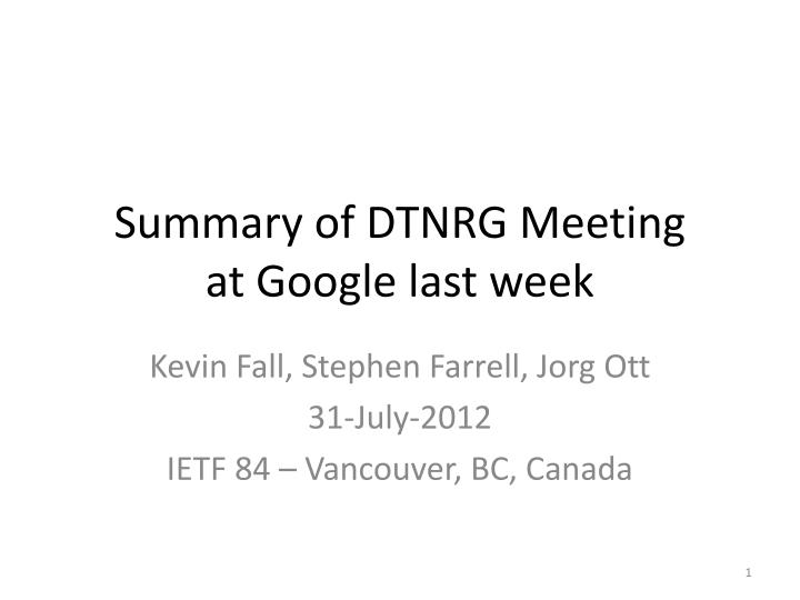 summary of dtnrg meeting at google last week n.
