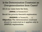 is the determination constraint an over generalization from cases