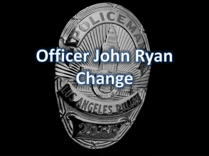 officer john ryan change n.