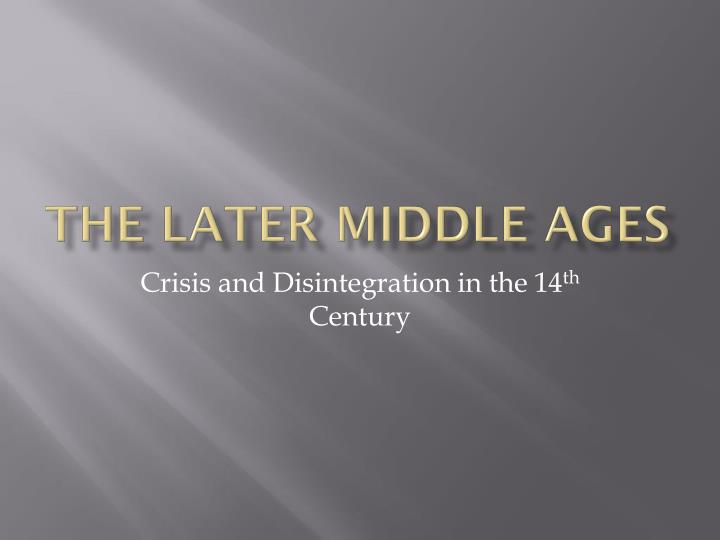 the later middle ages n.