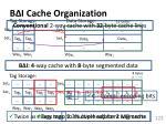 b i cache organization