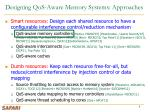 designing qos aware memory systems approaches