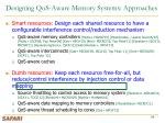 designing qos aware memory systems approaches1