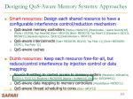 designing qos aware memory systems approaches3