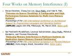 four works on memory interference i