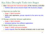 key idea decouple tasks into stages