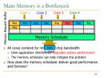 main memory is a bottleneck