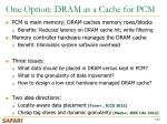 one option dram as a cache for pcm