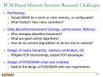 pcm based memory systems research challenges