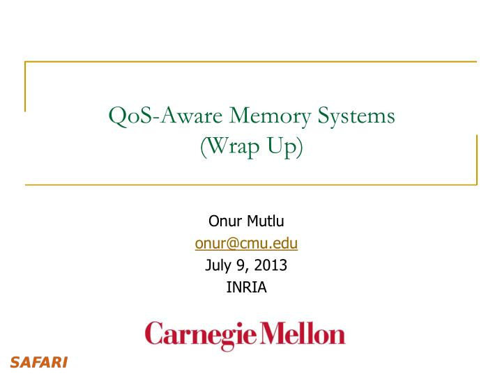 qos aware memory systems wrap up n.