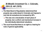 bi metallic investment co v colorado 239 u s 441 1915