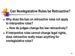 can nonlegislative rules be retroactive