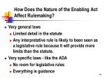 how does the nature of the enabling act affect rulemaking