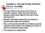 londoner v city and county of denver 210 u s 373 1908