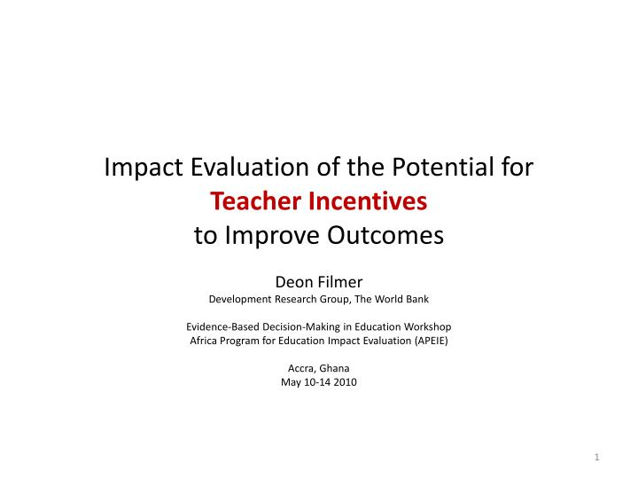 impact evaluation of the potential for teacher incentives to improve outcomes n.