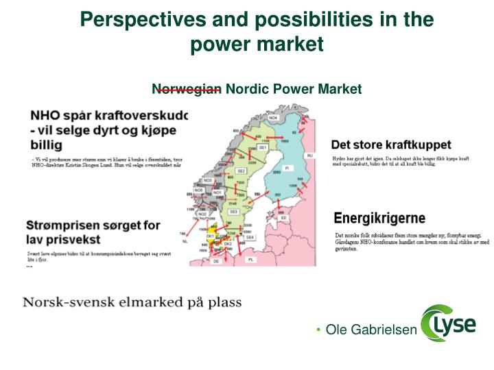 perspectives and possibilities in the power market norwegian nordic power market n.