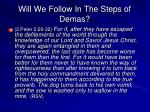 will we follow in the steps of demas