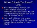 will we follow in the steps of luke