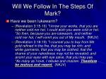 will we follow in the steps of mark