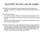 lens 19 de lens van de noden