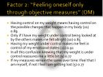factor 2 feeling oneself only through objective measures om