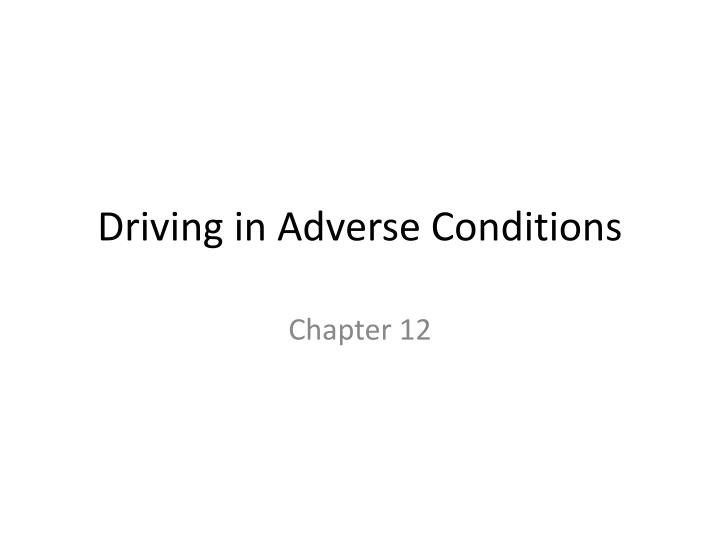 driving in adverse conditions n.