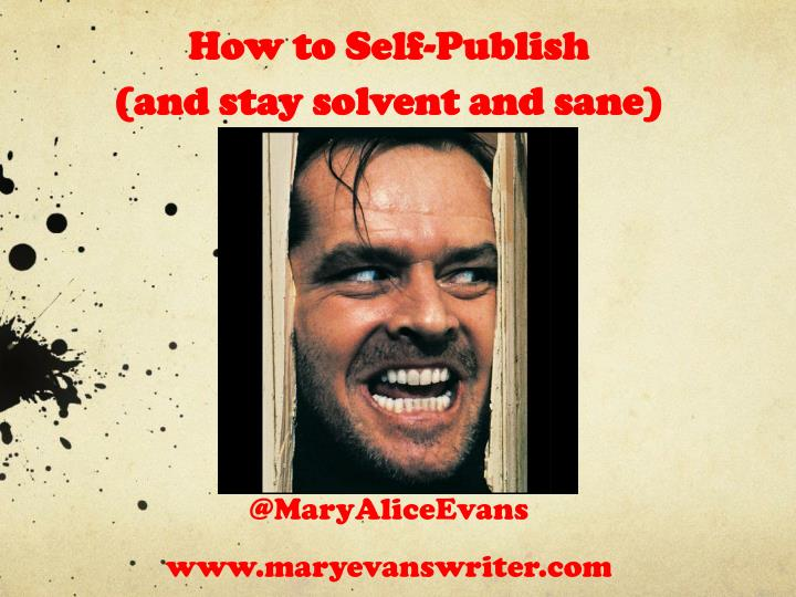 how to self publish and stay solvent and sane n.