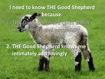 i need to know the good shepherd because1