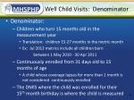 well child visits denominator