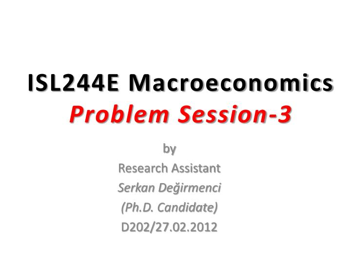 isl244e macroeconomics problem session 3 n.