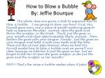 how to blow a bubble by jeffie bourque