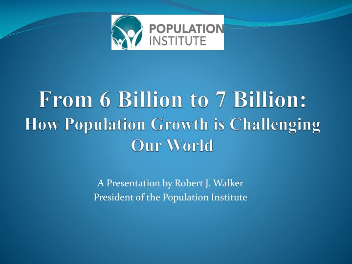 from 6 billion to 7 billion how population growth is challenging our world n.